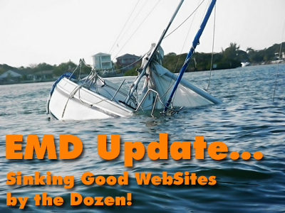 Google EMD Update... Sinking Websites by the Dozen!