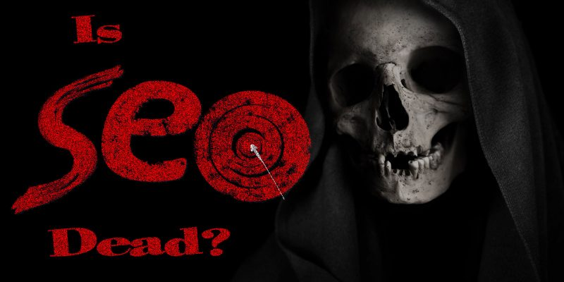 Is SEO Dead in 2019?