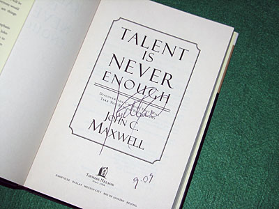 Win a FREE, SIGNED Copy of John Maxwell's book: Talent is Never Enough…